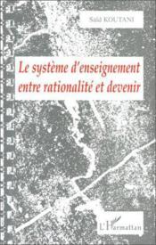 Le Systeme D'Enseignement Entre Rationalite Et Devenir - Couverture - Format classique