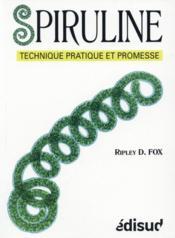 Spiruline ; technique pratique et promesse - Couverture - Format classique