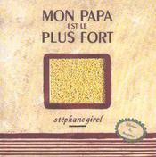 Mon Papa Est Le Plus Fort - Intérieur - Format classique