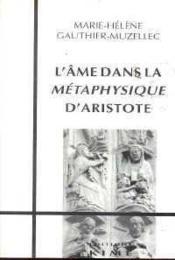 L'âme dans la métaphysique d'Aristote - Couverture - Format classique