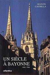 Un Siecle A Bayonne 1900 - 2000 - Intérieur - Format classique