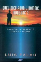 Quel Dieu Pour L'Homme Moderne ? - Couverture - Format classique