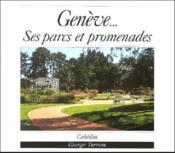 Geneve...Ses Parcs Et Promenades - Couverture - Format classique
