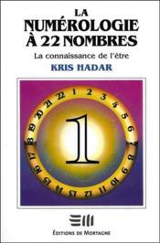 La Numerologie A 22 Nombres T1 - La Connaissance De L'Etre - Couverture - Format classique