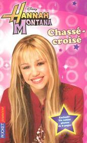 Hannah Montana t.3 ; chassé-croisé - Intérieur - Format classique