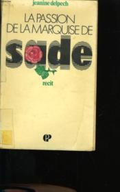 La Passion De La Marquise De Sade. - Couverture - Format classique