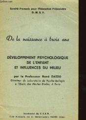 De La Naissance A Trois Ans - Developpement Psychologique De L'Enfant Et Inflences Du Milieu - Couverture - Format classique