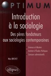Introduction à la sociologie ; des pères fondateurs aux sociologies contemporaines - Intérieur - Format classique