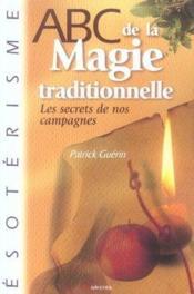Abc de la magie traditionnelle ; les secrets de nos campagnes - Couverture - Format classique