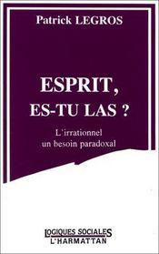 Esprit, es-tu là ? l'irrationnel, un besoin paradoxal - Intérieur - Format classique