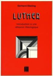 Luther: Introduction A Une Reflexion Theologique - Couverture - Format classique