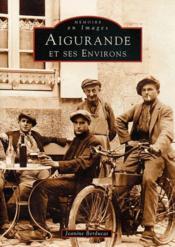 Aigurande et ses environs - Couverture - Format classique