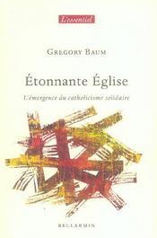 Etonnante eglise ; l'emergence du catholicisme solidaire - Intérieur - Format classique