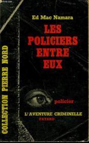 Les Policiers Entre Eux. Collection L'Aventure Criminelle N° 47 - Couverture - Format classique