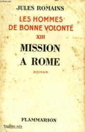 Les Hommes De Bonne Volonte. Tome 13 : Mission A Rome. - Couverture - Format classique