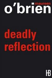Vente livre :  Deadly refection  - Maureen O'Brien