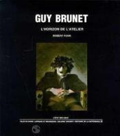 Guy Brunet - L'Horizon De L'Atelier - Couverture - Format classique