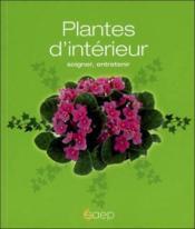 Plantes d'intérieur ; soigner, entretenir - Couverture - Format classique