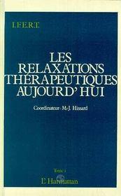 Les relaxations thérapeutiques aujourd'hui t.1 - Intérieur - Format classique