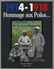 1914-1918 hommage aux poilus... ; mémoire de la grande guerre - Intérieur - Format classique