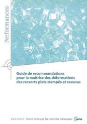 Guide De Recommandations Pour La Maitrise Des Deformations Des Ressorts Plats Trempes Et Revenus (Pe - Couverture - Format classique