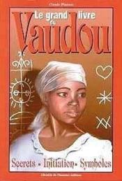 Le grand livre du vaudou ; secrets, initiations, symboles - Couverture - Format classique