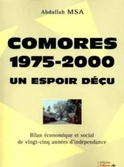Un espoir déçu ; bilan économique et social de 25 années d'indépendance aux Comores - Couverture - Format classique