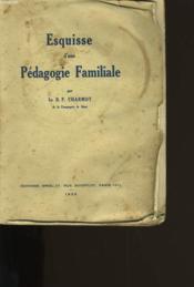 Esquisse D'Une Pedagogie Familiale. - Couverture - Format classique