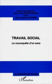 Travail social ; la reconquête d'un sens - Couverture - Format classique