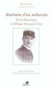 Itinéraire d'un méhariste ; de la Mauritanie à l'Afrique Française Libre - Intérieur - Format classique