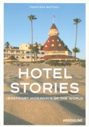 Hotel stories ; legendary hideaways of the world - Couverture - Format classique