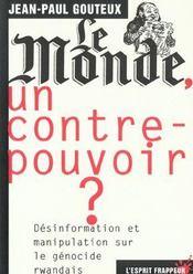 Le monde, un contre-pouvoir ? comment avec d autres ce journal a brouille deliberement l information - Intérieur - Format classique