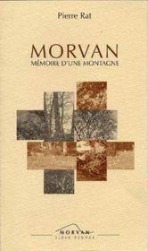 Morvan mémoire d'une montagne - Couverture - Format classique