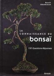 T1 Connaissance Du Bonsai 150 Questions Reponses - Intérieur - Format classique