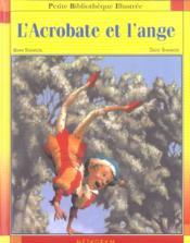 L'Acrobate Et L'Ange - Couverture - Format classique