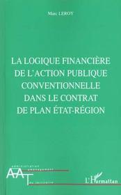 La Logique Financiere De L'Action Publique Conventionnelle Dans Le Contrat De Plan Etat-Region - Intérieur - Format classique