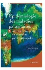 Épidémiologie des maladies parasitaires t.4 ; affections provoquées ou transmises par les arthropodes - Couverture - Format classique