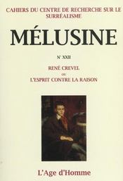 Melusine 22 Rene Crevel Ou L'Esprit Contre La Raison - Intérieur - Format classique