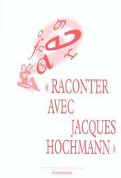 Raconter avec Jacques Hochmann - Intérieur - Format classique