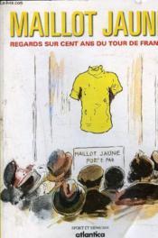 Maillot Jaune Regards Sur Cent Ans Du Tour De France - Couverture - Format classique