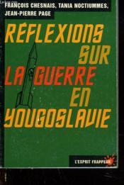 Reflexions sur la guerre en yougoslavie - Couverture - Format classique
