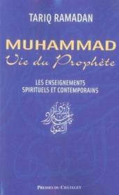 Muhammad, vie du prophète ; les enseignements spirituels et contemporains - Couverture - Format classique