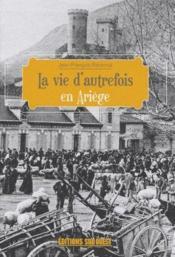 La vie d'autrefois en Ariège - Couverture - Format classique