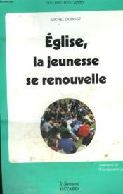 Eglise, La Jeunesse Se Renouvelle. - Couverture - Format classique