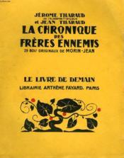 La Chronique Des Freres Ennemis. 29 Bois Originaux De Morin-Jean. Le Livre De Demain N° 206. - Couverture - Format classique