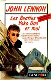 John Lennon. Les Beatles, Yoko Ono Et Moi. - Couverture - Format classique