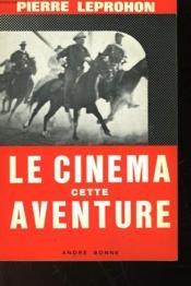 Le Cinema Cette Aventure - Couverture - Format classique