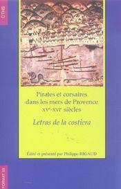 Pirates Et Corsaires Dans Les Mers De Provence, Xv - Xvi Siecle ; Letras De La Costiera - Intérieur - Format classique