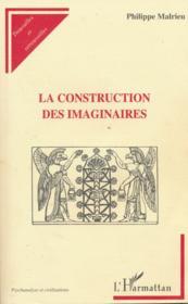 La construction des imaginaires - Couverture - Format classique