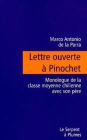 Lettre ouverte à Pinochet ; monologue de la classe moyenne chilienne avec son père - Couverture - Format classique